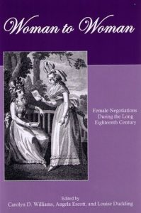 Cover: Woman to Woman: Female Negotiations During the Long Eighteenth Century