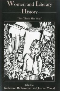 """Cover: Women and Literary History: """"For There She Was"""""""
