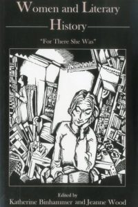 "Women and Literary History: ""For There She Was"""