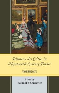 Cover: Women Art Critics in Nineteenth-Century France: Vanishing Acts