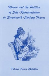 Cover: Women and the Politics of Self-Representation in Seventeenth-Century France