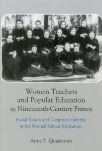 Cover: Women Teachers and Popular Education in Nineteenth-Century France: Social Values and Corporate Identity at the Normal School Institution