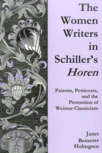 The Women Writers in Schiller's Horen: Patrons, Petticoats, and the Promotion of Weimer Classicism