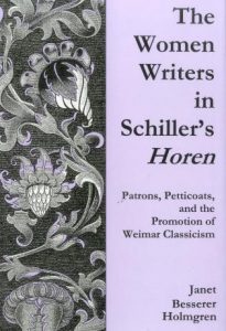 Cover: The Women Writers in Schiller's Horen: Patrons, Petticoats, and the Promotion of Weimer Classicism