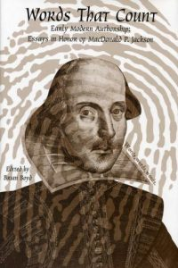 Words That Count: Early Modern Authorship: Essays in Honor of MacDonald P. Jackson