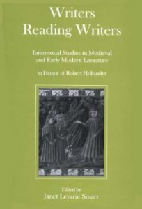 Cover: Writers Reading Writers: Intertextual Studies in Medieval and Early Modern Literature in Honor of Robert Hollander