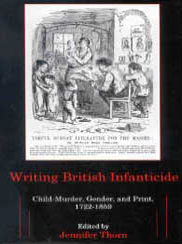 Cover: Writing British Infanticide: Child-Murder, Gender, and Print, 1722-1859