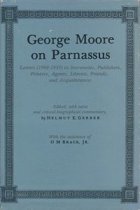 Cover: George Moore on Parnassus: Letters (1900-1933) to Secretaries, Publishers, Printers, Agents, Literati, Friends, and Acquaintances