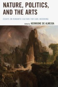 Cover: Nature, Politics, and the Arts: Essays on Romantic Culture for Carl Woodring