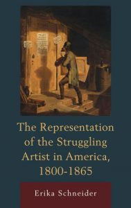 Cover: The Representation of the Struggling Artist in America, 1800–1865