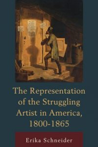 The Representation of the Struggling Artist in America, 1800–1865