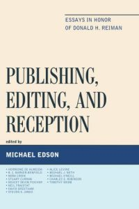 Cover: Publishing, Editing, and Reception: Essays in Honor of Donald H. Reiman