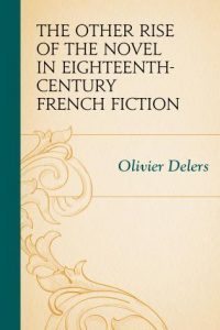 The Other Rise of the Novel in Eighteenth-Century French Fiction