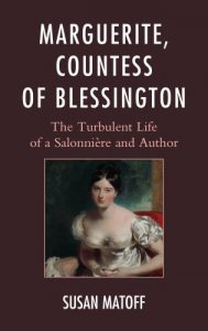 Cover: Marguerite, Countess of Blessington: The Turbulent Life of a Salonnière and Author