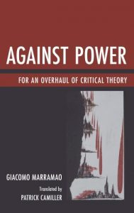 Cover: Against Power: For an Overhaul of Critical Theory