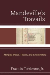 Cover: Mandeville's Travails: Merging Travel, Theory, and Commentary