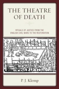 Cover: The Theatre of Death: Rituals of Justice from the English Civil Wars to the Restoration