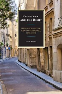 Resentment and the Right: French Intellectual Identity Reimagined, 1898-2000