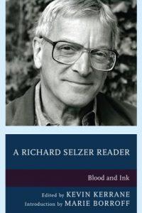 A Richard Selzer Reader: Blood and Ink