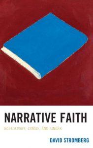 Cover: Narrative Faith: Dostoevsky, Camus, and Singer
