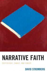 Narrative Faith: Dostoevsky, Camus, and Singer