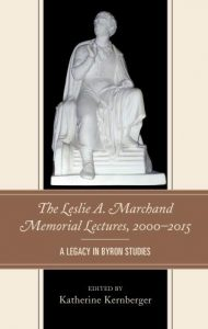 Cover: The Leslie A. Marchand Memorial Lectures, 2000–2015: A Legacy in Byron Studies