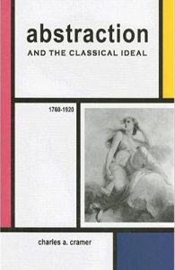 Abstraction and the Classical Ideal, 1760-1920