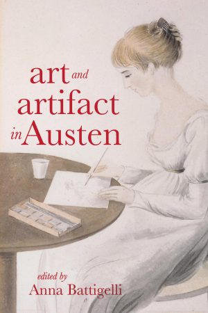 Cover: Art and Artifact in Jane Austen's Novels and Early Writings