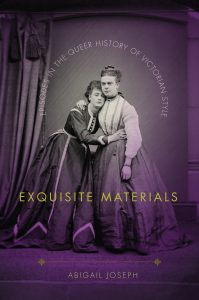 Cover: Exquisite Materials: Episodes in the Queer History of Victorian Style
