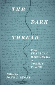 Cover: The Dark Thread: From Tragical Histories to Gothic Tales