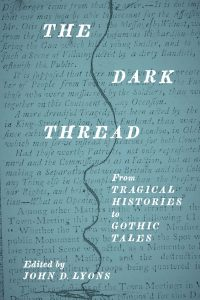 Thumbnail: The Dark Thread: From Tragical Histories to Gothic Tales