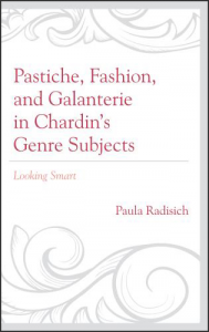 Cover: Pastiche, Fashion, and Galanterie in Chardin's Genre Subjects: Looking Smart