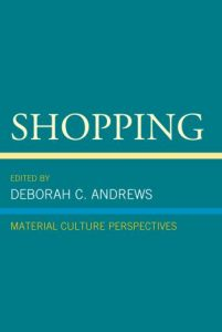 Cover: Shopping: Material Culture Perspectives