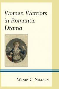 Women Warriors in Romantic Drama
