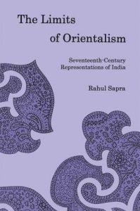 Cover: The Limits of Orientalism: Seventeenth-Century Representations of India