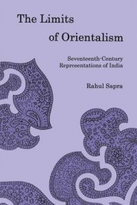 The Limits of Orientalism: Seventeenth-Century Representations of India