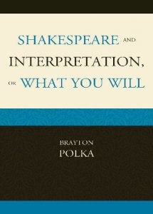 Cover: Shakespeare and Interpretation, or What You Will