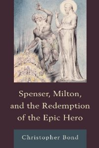 Spenser, Milton, and the Redemption of the Epic Hero