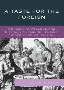 Cover: A Taste for the Foreign: Worldly Knowledge and Literary Pleasure in Early Modern French Fiction