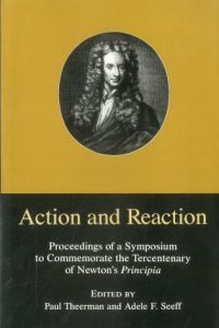 Action and Reaction: Proceedings of a Symposium to Commemorate the Tercentenary of Newton's Principia