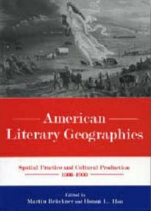 Cover: American Literary Geographies: Spatial Practice and Cultural Production, 1500-1900
