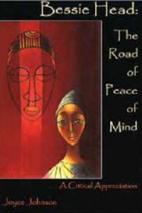 Bessie Head: The Road of Peace of Mind, A Critical Appreciation