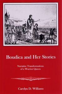 Cover: Boudica and Her Stories: Narrative Transformations of a Warrior Queen