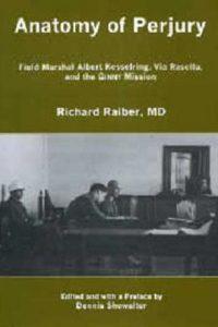 Anatomy of Perjury: Field Marshal Albert Kesselring, Via Rasella, and the GINNY Mission