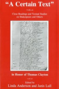 "Cover: ""A Certain Text"": Close Readings and Textual Studies on Shakespeare and Others in Honor of Thomas Clayton"