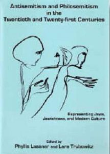 Cover: Antisemitism and Philosemitism in the Twentieth and Twenty-First Centuries: Representing Jews, Jewishness, and Modern Culture