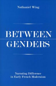 Cover: Between Genders: Narrating Difference in Early French Modernism