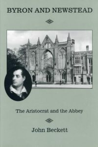 Byron and Newstead: The Aristocrat and the Abbey