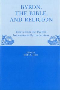 Byron, the Bible, and Religion: Essays from the Twelfth International Byron Seminar