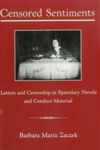 Censored Sentiments: Letters and Censorship in Epistolary Novels and Conduct Material